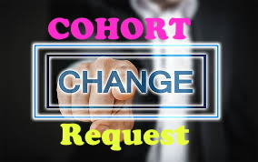 Cohort Change Request