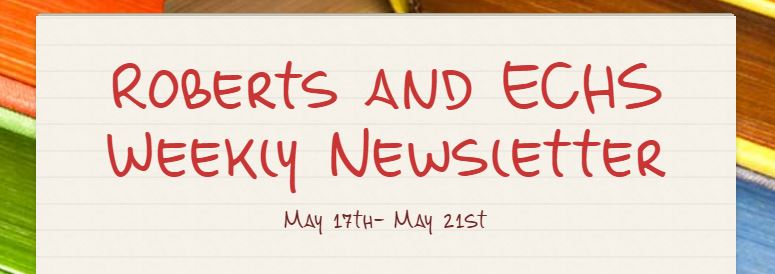 Roberts and ECHS Weekly Newsletter May 17th- May 21st-BIG Announcement!