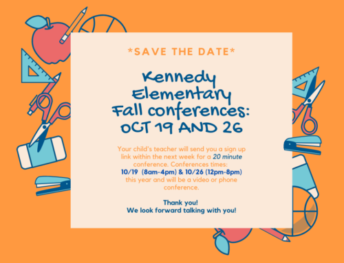 Kennedy Elementary Fall Confrences Oct. 19 & 26