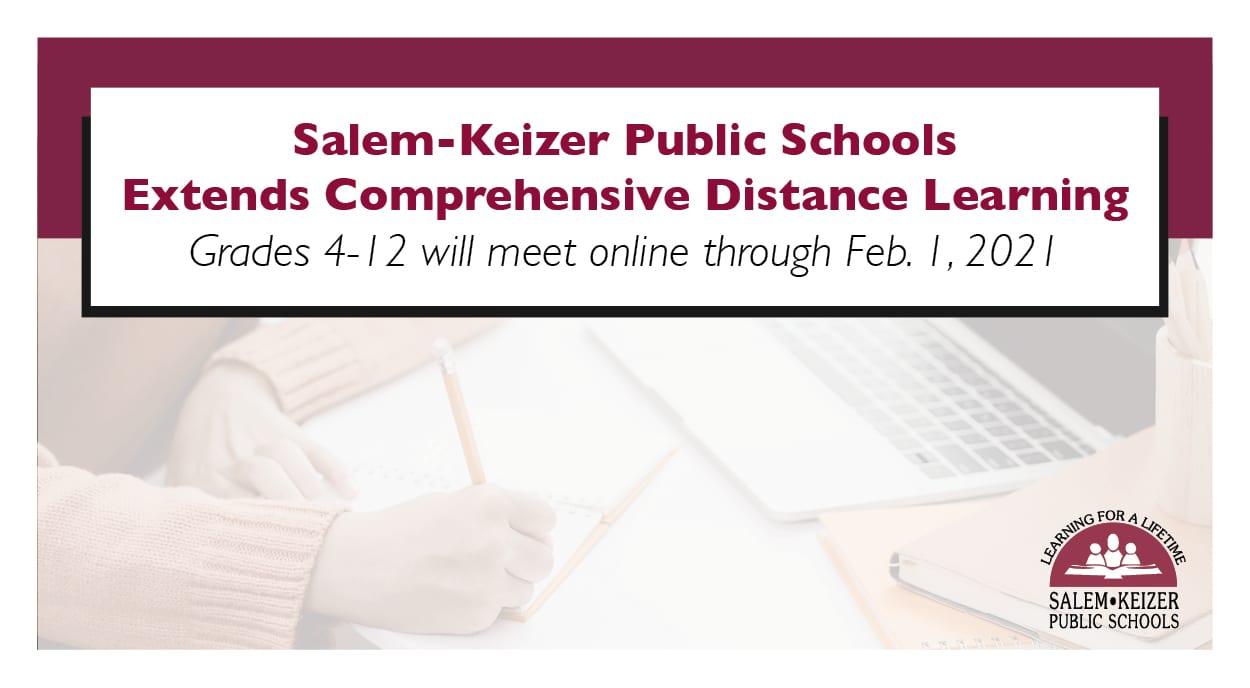 Salem-Keizer Public Schools extends comprehensive distance learning. Grades 4-12 will meet online through February 1, 2021